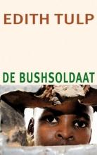 Edith  Tulp De bushsoldaat