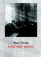 Hans  Tentije Hoe het komt