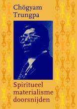Chögyam Trungpa , Spiritueel materialisme doorsnijden