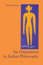 Alfred Scheepers , An Orientation In Indian Philosophy