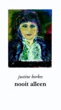 Justine  Borkes Nooit alleen