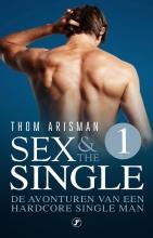 Thom Arisman , De avonturen van een hardcore single man