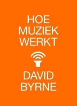 David Byrne , Hoe muziek werkt