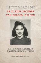 Hetty Verolme , De kleine moeder van Bergen-Belsen