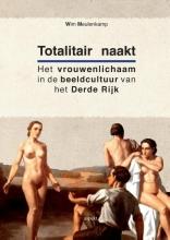 Wim  Meulenkamp Totalitair naakt