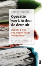 Arthur  Gotlieb Operatie `werk Arthur de deur uit`