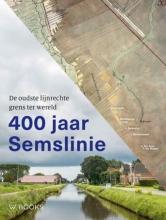 Frans Westra Egbert Brink  Paul Brood  Martin Hillenga  Erwin Karel  Harm van der Veen, 400 jaar Semslinie
