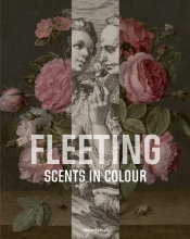 Ariane van Suchtelen , Fleeting Scents in Colour