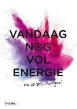 , Vandaag nog vol energie