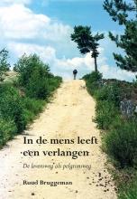 Ruud Bruggeman , In de mens leeft een verlangen