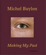 Michel Buylen , Making My Past