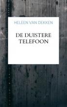 Heleen  Van Dekken De duistere telefoon