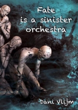 Dani Vlijm Fate is a sinister orchestra