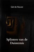Giel De Reuver , Splinters van de Duisternis