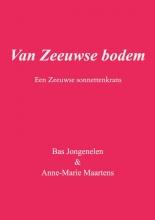 Bas Jongenelen & Anne-Marie Maartens , Van Zeeuwse bodem