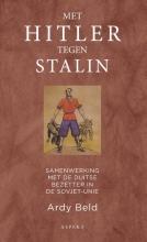 Ardy Beld , Met Hitler tegen Stalin