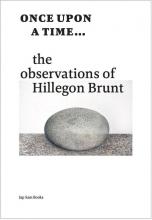 Hillegon Brunt , Once upon a time...