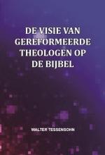 Walter Tessensohn , De visie van gereformeerde theologen op de Bijbel