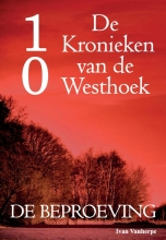 Ivan Vanherpe , De Kronieken van de Westhoek deel 10 - De beproeving