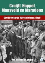 Jan-Hermen de Bruijn , Cruijff, Happel, Mansveld en Maradona