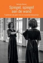 Nathalie Renard , Spiegel, spiegel aan de wand