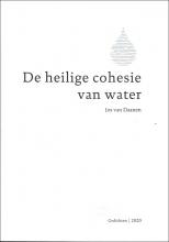 Jos van Daanen , De heilige cohesie van water
