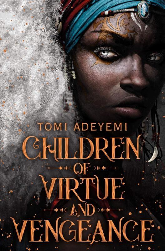 Tomi Adeyemi,Children of Virtue and Vengeance