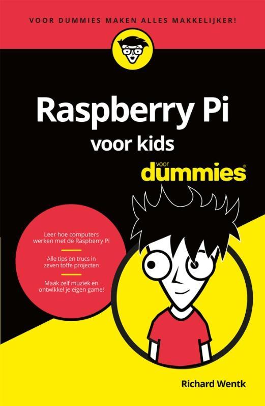 Richard Wentk,Raspberry Pi voor kids voor Dummies