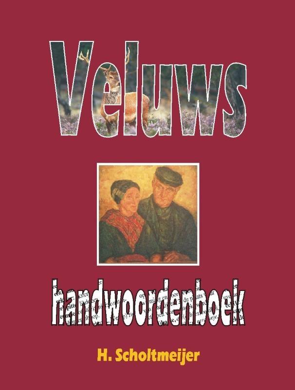 H. Scholtmeijer,Veluws handwoordenboek