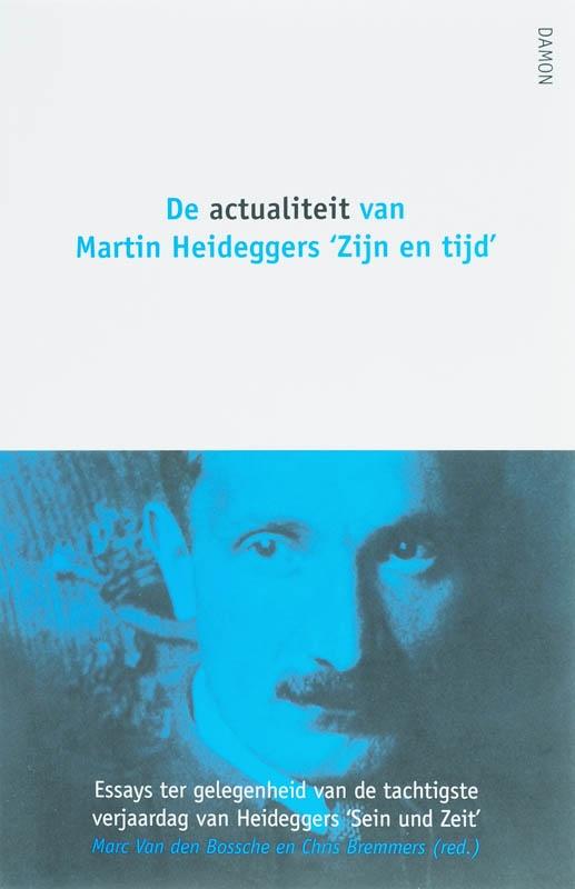 ,De actualiteit van Martin Heideggers `Zijn en tijd`