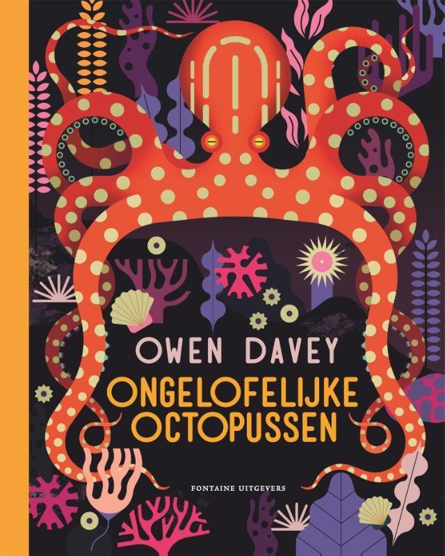 Owen Davey,Ongelofelijke octopussen