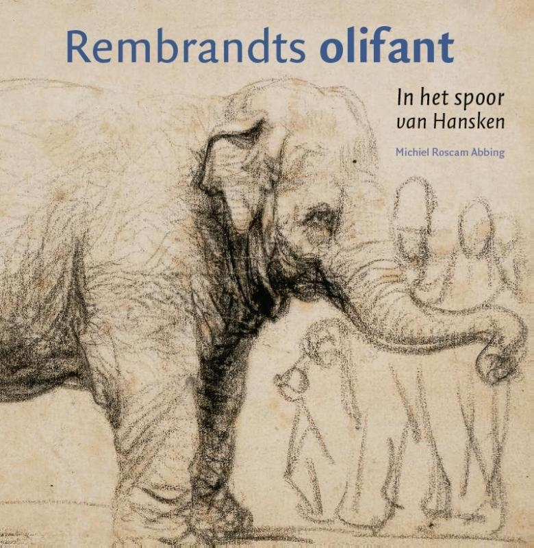 Michiel Roscam Abbing,Rembrandts olifant