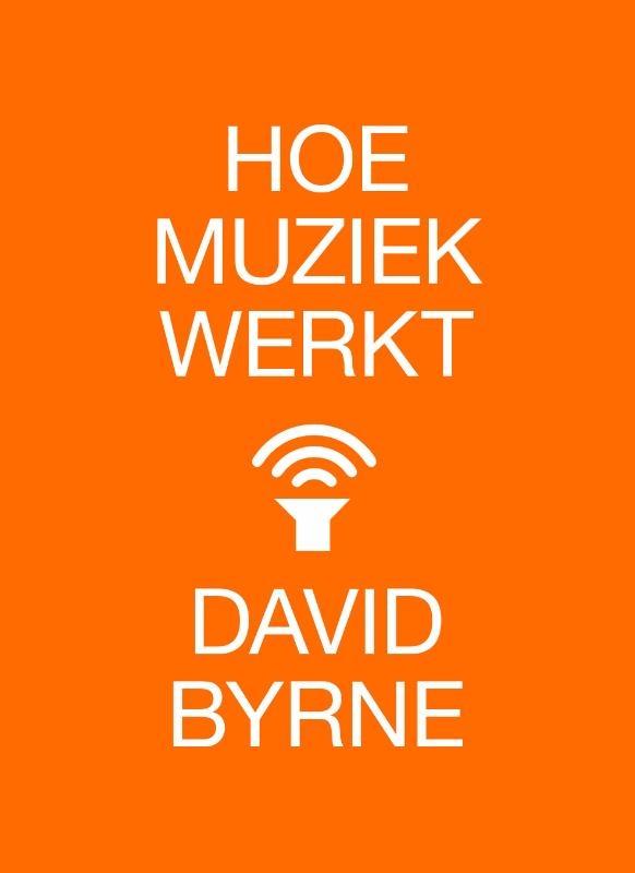 David Byrne,Hoe muziek werkt