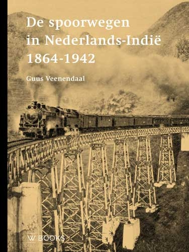 Guus Veenendaal,De spoorwegen in Nederlands-Indië 1864-1942