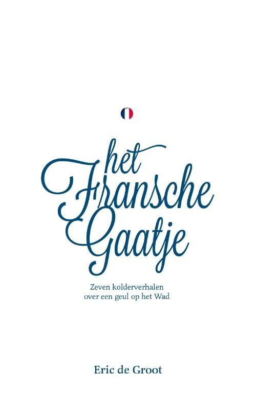 Eric De Groot,Het Fransche Gaatje