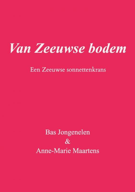 Bas Jongenelen & Anne-Marie Maartens,Van Zeeuwse bodem