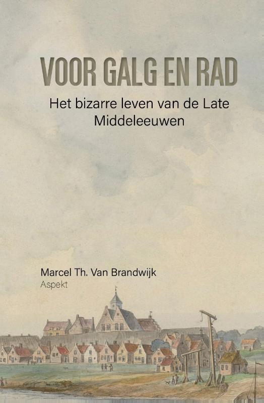 M.Th. van Brandwijk,Voor galg en rad