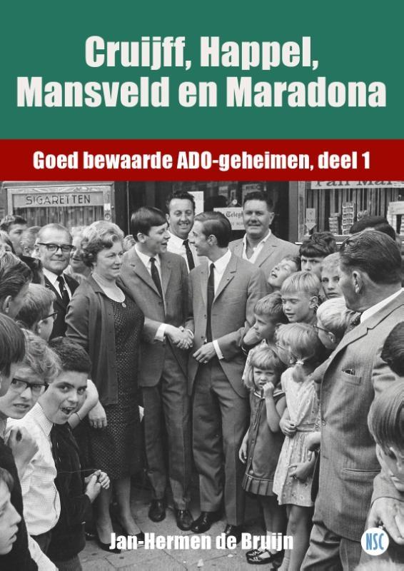 Jan-Hermen de Bruijn,Cruijff, Happel, Mansveld en Maradona