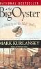Kurlansky, Mark,The Big Oyster