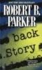 Parker, Robert B.,Back Story