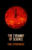 Feyerabend, Paul K.,The Tyranny of Science