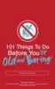 Szirtes, Helen                ,  Horne, Richard,101 Things to Do Before You're Old and Boring