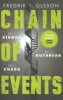 <b>Olsson, Fredrik T.</b>,Chain of Events