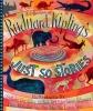 Kipling, Rudyard,A Collection of Rudyard Kipling`s Just So Stories
