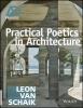 van Schaik, Leon,Practical Poetics in Architecture