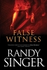 Singer, Randy,False Witness