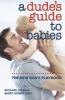Jones, Richard,Dude`s Guide to Babies