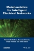 Frederic Heliodore,   Amir Nakib,   Boussaad Ismail,   Salma Ouchraa,Metaheuristics for Intelligent Electrical Networks