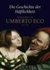 Eco, Umberto,Die Geschichte der Häßlichkeit