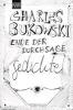 Bukowski, Charles,Ende der Durchsage